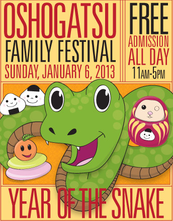 OSHOGATSU FAMILY FESTIVAL -- Sunday, January 6, 2013. FREE admission all day. 11am - 5pm. YEAR OF THE SNAKE