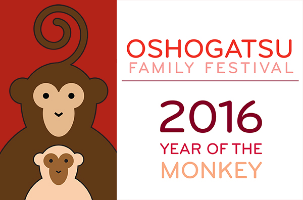 OSHOGATSU FAMILY FESTIVAL - 2016 Year of the Monkey