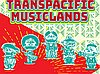events/Transpacific-Musiclands-300px_1.jpg