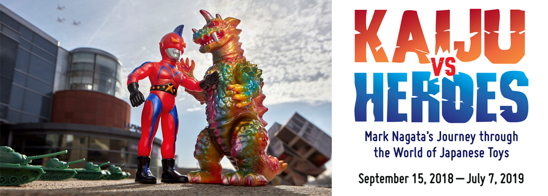 Kaiju vs Heroes: Mark Nagata's Journey through the World of Japanese Toys. September 15, 2018 - March 24, 2019