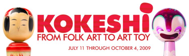 Kokeshi: From folk art to art toy. July 11 - October 4, 2009.