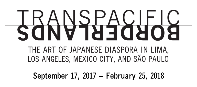 Transpacific Borderlands: The Art of Japanese Diaspora in Lima, Los Angeles, Mexico City, and Sao Paulo. September 17, 2017 - February 25, 2018