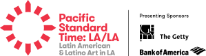 Pacific Standard Time: LA/LA - Latin American & Latino Art in LA